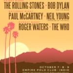 The Who, Bob Dylan, Roger Waters, Paul McCartney, Rolling Stones en Coachella