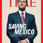 Segun revista TIME, el pendejote de Peña Nieto esta salvando Mexico